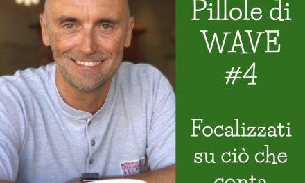 PILLOLE SETTIMANALI DI WAVE #4