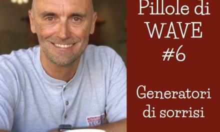 PILLOLE SETTIMANALI DI WAVE #6