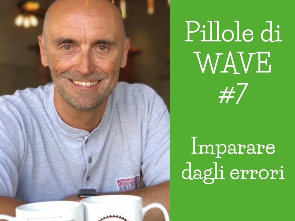 PILLOLE SETTIMANALI DI WAVE #7
